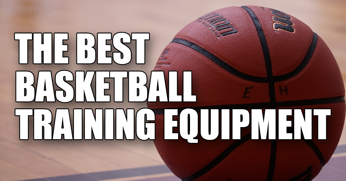 The Best Basketball Training Equipment For Youth Athletes